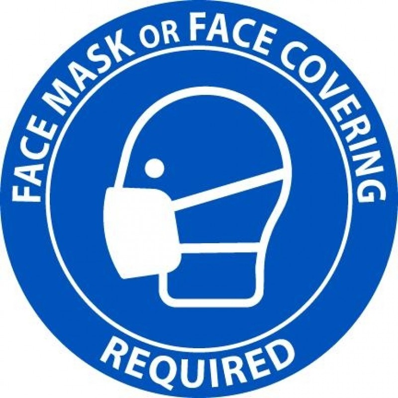 COVID 19 FACE MASK OR COVERING REQUIRED 6 Circle Face